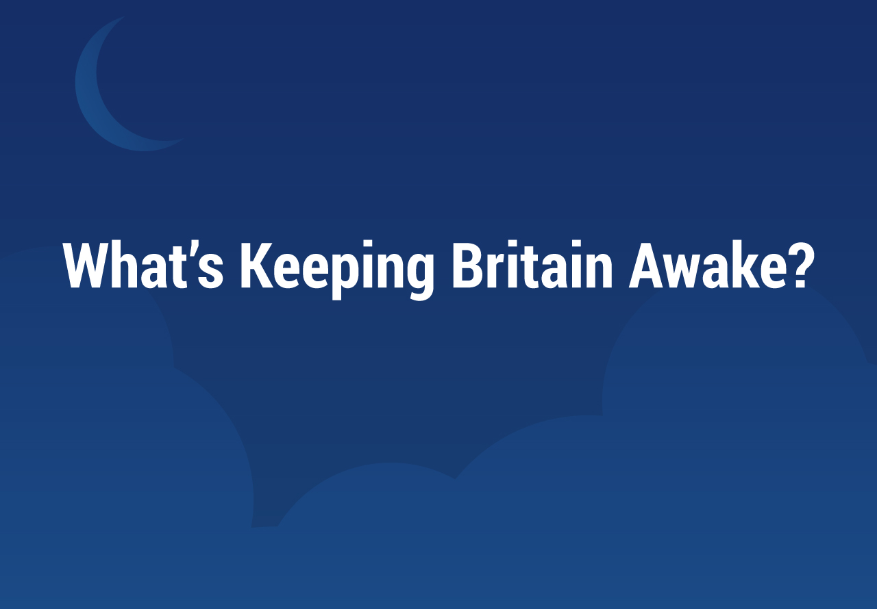 What's Keeping Britain Awake?